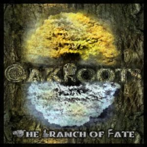 Oak Roots - The Branch of Fate cover art