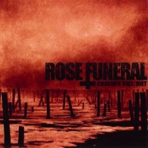 Rose Funeral - Crucify. Kill. Rot. cover art
