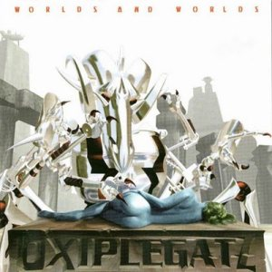 Oxiplegatz - Worlds and Worlds cover art