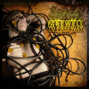 Farewell to Freeway - In These Wounds