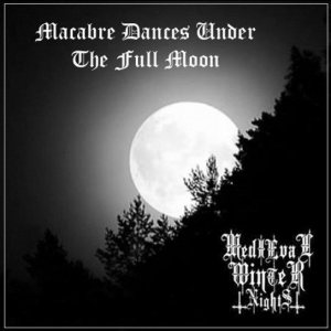 Medieval Winter Nights - Macabre Dances Under the Full Moon cover art