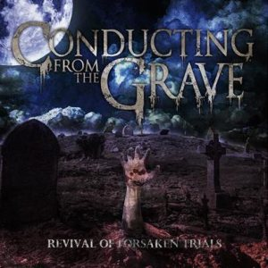 Conducting from the Grave - Revival of Forsaken Trials cover art