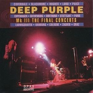 Deep Purple - Mk III: the Final Concerts cover art
