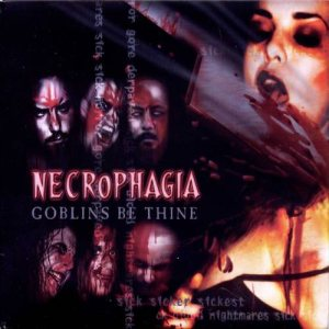 Necrophagia - Goblins Be Thine cover art