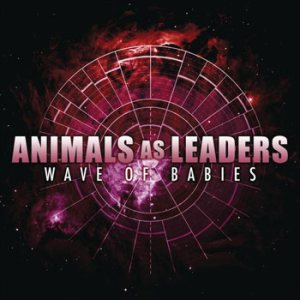 Animals as Leaders - Wave of Babies cover art