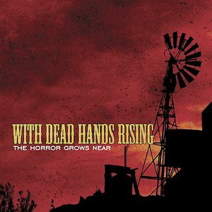 With Dead Hands Rising - The Horror Grows Near cover art
