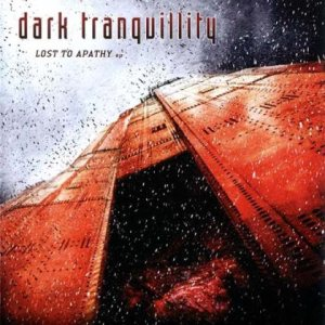 Dark Tranquillity - Lost to Apathy cover art
