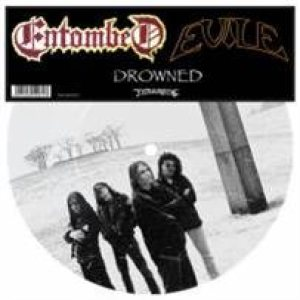 Entombed / Evile - Drowned cover art