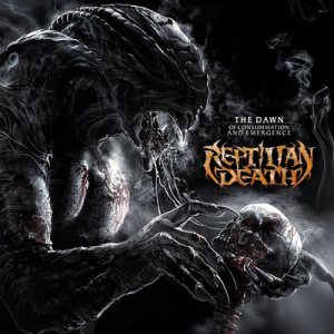 Reptilian Death - The Dawn of Consummation and Emergence cover art