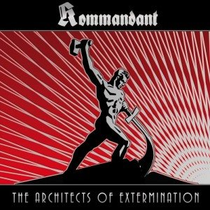 Kommandant - The Architects of Extermination cover art