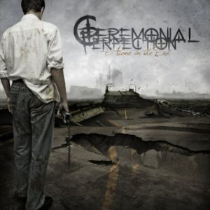 Ceremonial Perfection - Alone in the End cover art