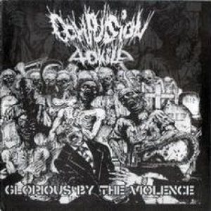Compulsion to Kill - Glorious by the Violence cover art