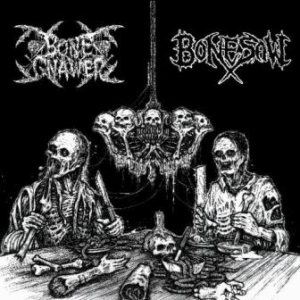 Bone Gnawer / Bonesaw - Bone Gnawer / Bonesaw