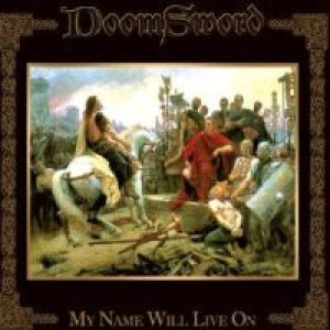 Doomsword - My Name Will Live On cover art