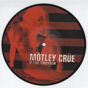 Motley Crue - If I Die Tomorrow