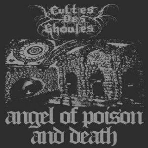 Cultes des Ghoules - Angel of Poison and Death cover art