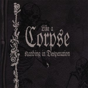Sopor Aeternus and the Ensemble of Shadows - Like a Corpse Standing in Desperation cover art