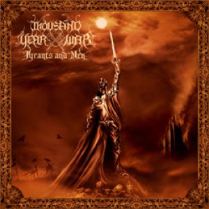 Thousand Year War - Tyrants and Men