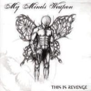 My Minds Weapon - This Is Revenge