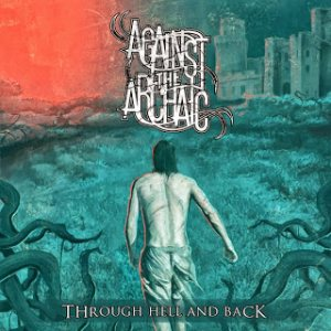 Against the Archaic - Through Hell and Back cover art