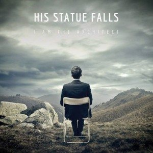 His Statue Falls - I Am the Architect cover art