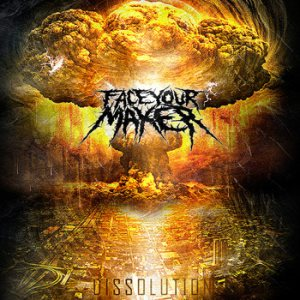 Face Your Maker - Dissolution cover art