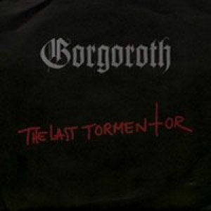 Gorgoroth - The Last Tormentor cover art