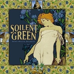 Soilent Green - Sewn Mouth Secrets cover art