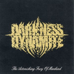 Darkness Dynamite - The Astonishing Fury of Mankind cover art