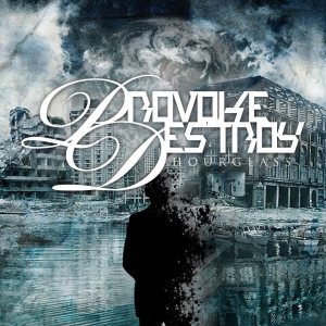 Provoke, Destroy - Hourglass cover art