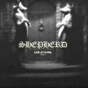 Shepherd - Live at Kyra 18/02/12 cover art
