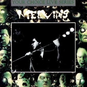 Melvins - Your Choice Live Series 012 cover art