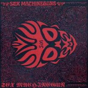 Sex Machineguns - Sex Machineguns cover art