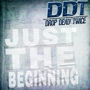 DDT (Drop Dead Twice) - Just  the Beginning cover art
