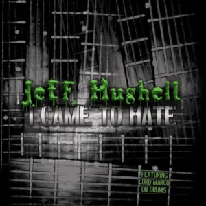 Jeff Hughell - I Came to Hate cover art