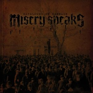 Misery Speaks - Catalogue of Carnage cover art