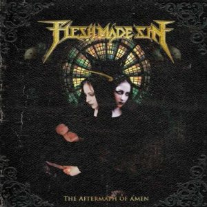Flesh Made Sin - The Aftermath of Amen cover art