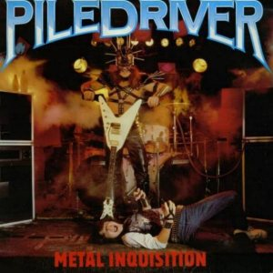 Piledriver - Metal Inquisition cover art
