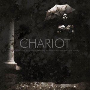The Chariot - Everything Is Alive, Everything Is Breathing, Nothing Is Dead, and Nothing Is Bleeding cover art