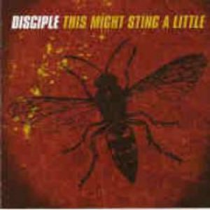 Disciple - This Might Sting a Little cover art
