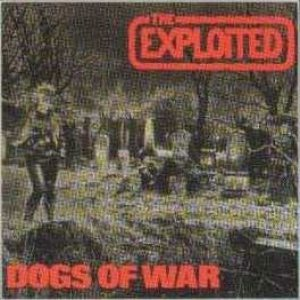 The Exploited - Dogs of War cover art