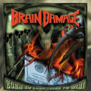 Brain Damage - Born to Lose...Live to Win cover art
