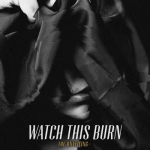Watch This Burn - The Unveiling cover art