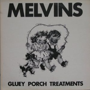 Melvins - Gluey Porch Treatments cover art