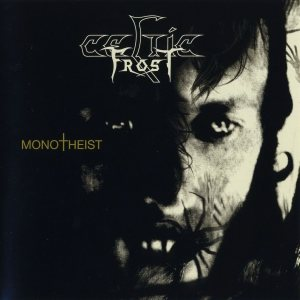 Celtic Frost - Monotheist cover art