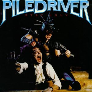 Piledriver - Stay Ugly cover art