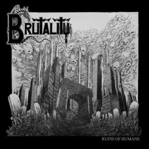 Brutality - Ruins of Humans cover art