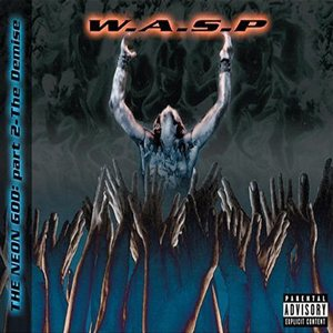 W.A.S.P. - The Neon God: Part Two - the Demise cover art
