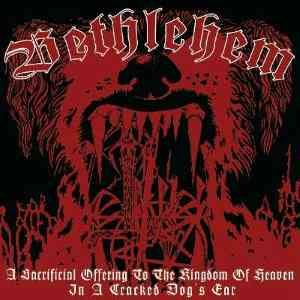 Bethlehem - A Sacrificial Offering to the Kingdom of Heaven in a Cracked Dog's Ear cover art