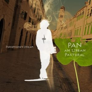 Persephone's Dream - Pan: an Urban Pastoral